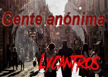 "<span class=""entry-title-primary"">Gente anónima 11 de Abril de 2018</span> <span class=""entry-subtitle"">Entrevista a Lycantros</span>"