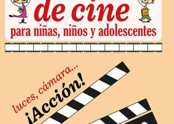 Talleres de cine para niños y adolescentes: Luces, cámara… ¡Acción! Rueda tu propia película