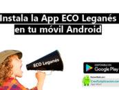 Instala la aplicación ECO Leganés en tu móvil Android