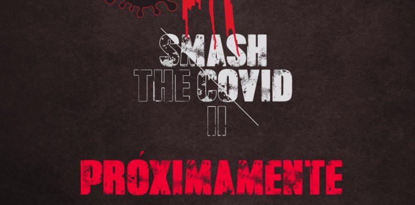 Próximamente: Smash the Covid II