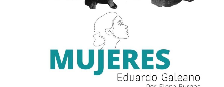 Mujeres, Eduardo Galeano por Elena Burgos