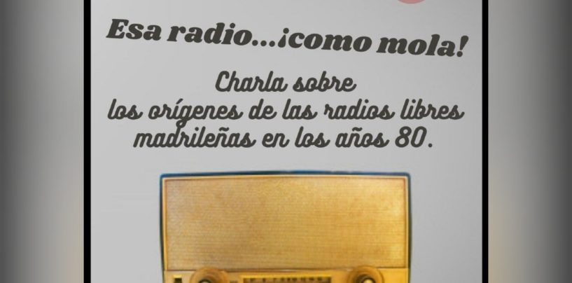 Esa radio… ¡Cómo mola!