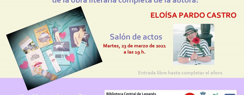 Presentación de la obra literaria completa de la autora: Eloísa Pardo Castro