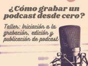Encuentros Fuera de Ondas: ¿Cómo grabar un podcast desde cero?