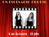 «Un Escenario Propio» el 8 de octubre en el CC. Rigoberta Menchú